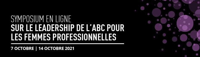 Symposium en ligne de L'ABC sur le Leadership pour professionnelles
